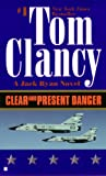 Clear and Present Danger (A Jack Ryan Novel, Book 5)