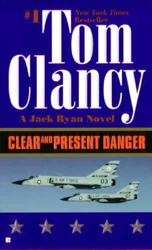 Clear and Present Danger by Tom Clanc