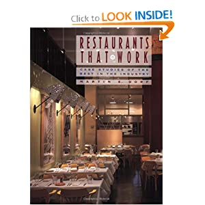 Restaurants that Work: Case Studies of the Best in the Industry Martin E. Dorf