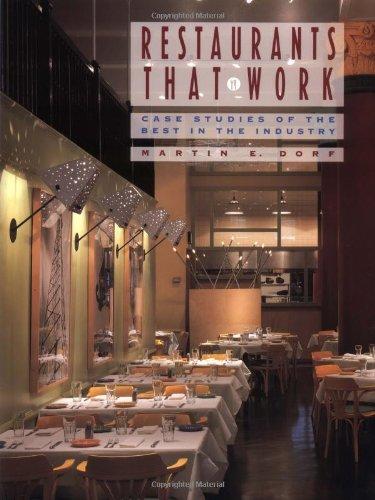 Restaurants that Work: Case Studies of the Best in the Industry, Dorf, Martin E.