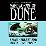 Sandworms of Dune (       UNABRIDGED) by Brian Herbert, Kevin J. Anderson Narrated by Scott Brick