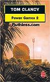 echange, troc Tom Clancy, Martin H. (Martin Harry) Greenberg - Power games. 2, Ruthless.com