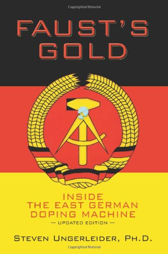 Faust'S Gold: Inside The East German Doping Machine---Updated Edition