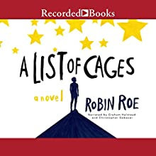 A List of Cages Audiobook by Robin Roe Narrated by Graham Halstead, Christopher Gebauer