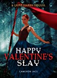 Happy Valentines Slay ( A Grimm Diaries Prequel 10.5 )