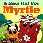 A New Hat for Myrtle | Leela Hope