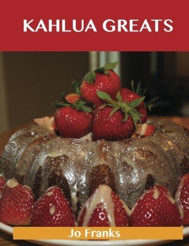 kahlua-greats-delicious-kahlua-recipes-the-top-49-kahlua-recipes-by-franks-jo-2012-paperback