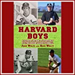 Harvard Boys: A Father and Son's Adventures Playing Minor League Baseball | Rick Wolff,John Wolff