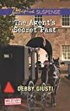 The Agents Secret Past (Love Inspired Suspense\Military Investigations)