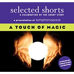 Selected Shorts  A Touch of Magic