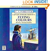 Flying Colours: Complete & Unabridged (Horatio Hornblower Adventures)