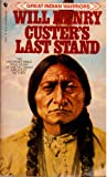 Custer's Last Stand: The Story of the Battle of the Little Big Horn (Great Indian Warriors) (0553226843) by Will Henry