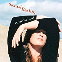Sexual Reality (       UNABRIDGED) by Susie Bright Narrated by Susie Bright