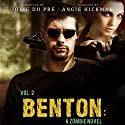 Benton: A Zombie Novel, Book 2 (       UNABRIDGED) by Jolie du Pré Narrated by Angie Hickman