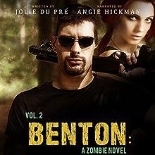 Benton: A Zombie Novel, Book 2 (       UNABRIDGED) by Jolie du Pré Narrated by Angie Hickman