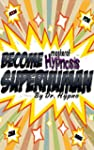 Become Superhuman!!! Master of Hypnos...