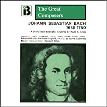 Johann Sebastian Bach: 1685 - 1750 Performance by David Allen Narrated by John Ringham