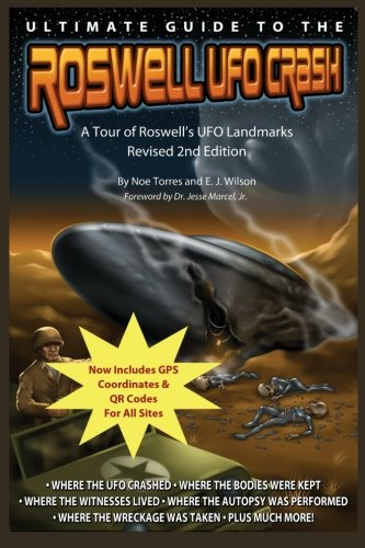 Ultimate Guide to the Roswell UFO Crash - Revised 2nd Edition: A Tour of Roswell's UFO Landmarks