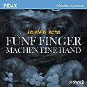 Fünf Finger machen eine Hand Hörspiel von Edward Boyd Gesprochen von: Hans Peter Hallwachs, Ernst Jacobi, Edith Heerdegen, Horst Michael Neutze, Gert Haucke