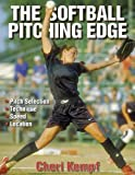 img - for The Softball Pitching Edge by Kempf, Cheri (March 21, 2002) Paperback book / textbook / text book