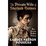 The Private Wife of Sherlock Holmes (Irene Adler and Sherlock Holmes novella)