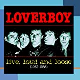 "Live,Loud & Loosevon ""Loverboy"""