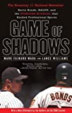 Game of Shadows: Barry Bonds, Balco, and the Steroids Scandal That Rocked Professional Sports by Fainaru-Wada, Mark, Williams, Lance (2007) Paperback