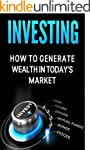 Investing: How to Generate Wealth in...