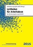 Leitfaden für Arbeitslose: Der Rechtsratgeber zum SGB III