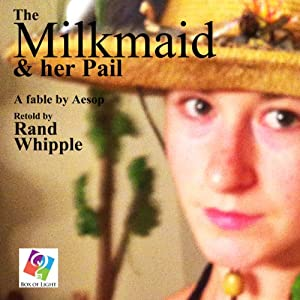 The Milkmaid and Her Pail Audiobook