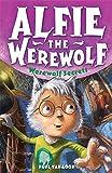 Alfie the Werewolf: 6: Werewolf Secrets