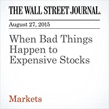 When Bad Things Happen to Expensive Stocks (       UNABRIDGED) by Justin Lahart Narrated by Alexander Quincy