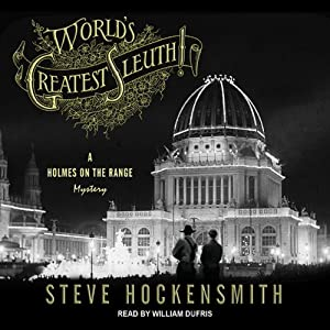 World's Greatest Sleuth!: A Holmes on the Range Mystery | [Steve Hockensmith]