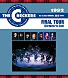 THE CHECKERS BLUE RAY DISC CHRONICLE 1992 FINAL TOUR [Blu-ray]