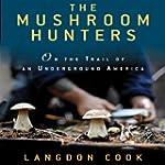 The Mushroom Hunters: On the Trail of...