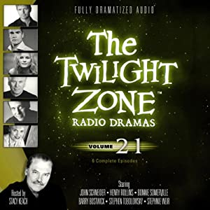 The Twilight Zone Radio Dramas, Volume 21 | [Rod Serling, Richard Matheson, Earl Hamner Jr.]