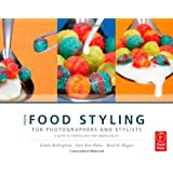 More Food Styling for Photographers and Stylists: A guide to creating your own appetizing art