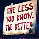 The Less You Know, The Better [VINYL]