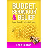 Budget Behaviour & Belief - Boost These B's To Beat Diseaseby Leah Salmon