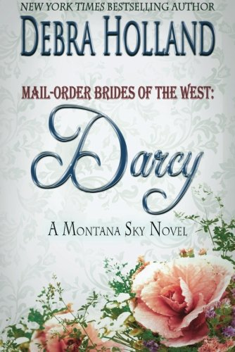 mail-order-brides-of-the-west-darcy-a-montana-sky-series-novel