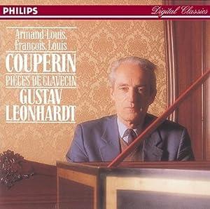 """Louis Couperin: Suite in D minor / François Couperin """"Le Grand"""": Préludes 1-8 / Quinzième ordre, 6 pièces / Armond-Louis Couperin: 3 Pièces de clavecin - Gustav Leonhardt"""