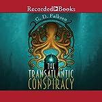 The Transatlantic Conspiracy | G. D. Falksen