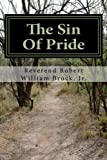 img - for The Sin Of Pride: From Pride To Humility book / textbook / text book