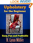 UPHOLSTERY For The Beginner: Easy, Fu...