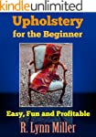 UPHOLSTERY For The Beginner: Easy, Fu...