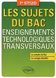 Les Sujets du Bac Enseignements Technologiques Transversaux Tle STI2D Les Annales du Bac Les Corrigés Détaillés...