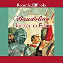 Baudolino (       UNABRIDGED) by Umberto Eco Narrated by George Guidall