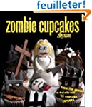 Zombie Cupcakes: From the Grave to th...