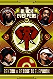 echange, troc Black Eyed Peas : Behind The Bridge To Elephunk (SlidePac)
