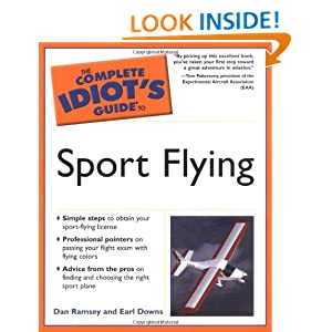 The Complete Idiot's Guide to Sport Flying Dan Ramsey, Earl Downs and Tom Poberezny